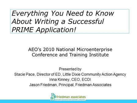 Everything You Need to Know About Writing a Successful PRIME Application! Presented by Stacie Pace, Director of ED, Little Dixie Community Action Agency.
