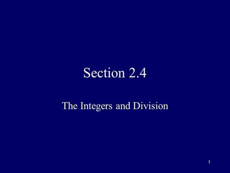 1 Section 2.4 The Integers and Division. 2 Number Theory Branch of mathematics that includes (among other things): –divisibility –greatest common divisor.