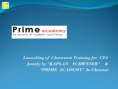 "Launching of Classroom Training for CFA Jointly by ""KAPLAN SCHWESER"" & ""PRIME ACADEMY"" In Chennai."