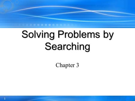 1 Chapter 3 Solving Problems by Searching. 2 Outline Problem-solving agentsProblem-solving agents Problem typesProblem types Problem formulationProblem.