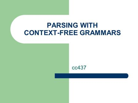 PARSING WITH CONTEXT-FREE GRAMMARS
