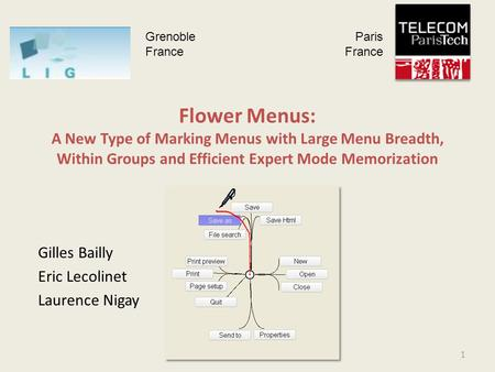 Flower Menus: A New Type of Marking Menus with Large Menu Breadth, Within Groups and Efficient Expert Mode Memorization Gilles Bailly Eric Lecolinet Laurence.