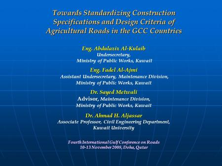 Towards Standardizing Construction Specifications and Design Criteria of Agricultural Roads in the GCC Countries Eng. Abdulaziz Al-Kulaib Undersecretary,