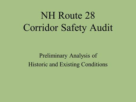 NH Route 28 Corridor Safety Audit Preliminary Analysis of Historic and Existing Conditions.