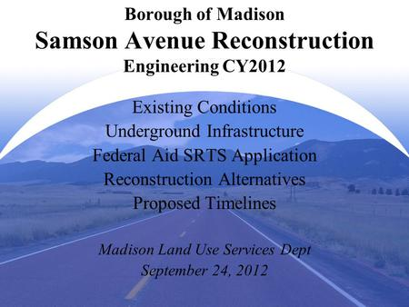 Borough of Madison Samson Avenue Reconstruction Engineering CY2012 Existing Conditions Underground Infrastructure Federal Aid SRTS Application Reconstruction.