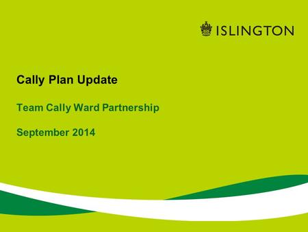 Cally Plan Update Team Cally Ward Partnership September 2014.
