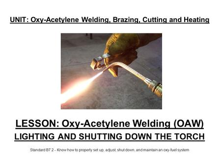 UNIT: Oxy-Acetylene Welding, Brazing, Cutting and Heating
