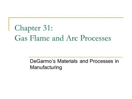 Chapter 31: Gas Flame and <strong>Arc</strong> Processes