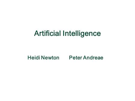 Heidi Newton Peter Andreae Artificial Intelligence.