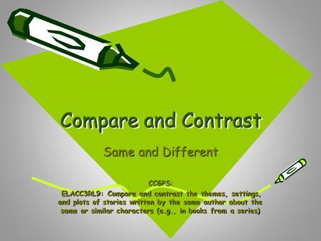 Compare and Contrast Same and Different CCGPS: