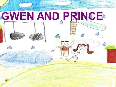 GWEN AND PRINCE. Once upon a time in a kingdom ruled by a righteous and handsome prince Charles there lived a little girl called Gwen Kiran. It was a.