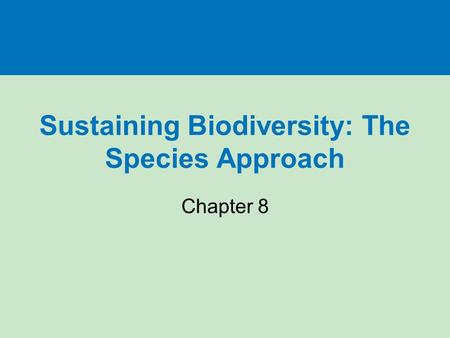 Sustaining Biodiversity: The <strong>Species</strong> Approach