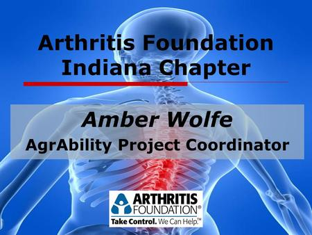 <strong>Arthritis</strong> Foundation Indiana Chapter Amber Wolfe AgrAbility Project Coordinator.
