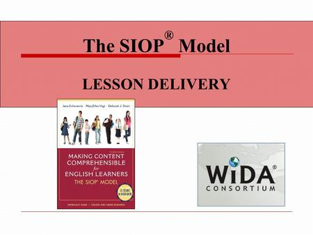 The SIOP ® Model LESSON DELIVERY. Content Objectives We will: Describe strategies for improving student time-on-task and engagement Generate strategies.