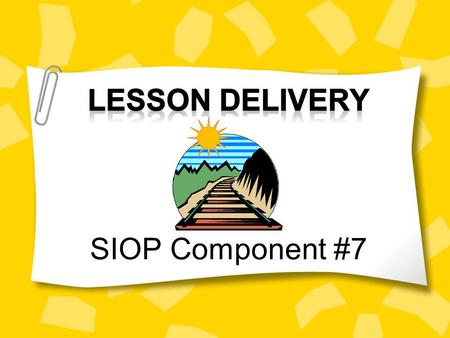 Lesson Delivery SIOP Component #7.