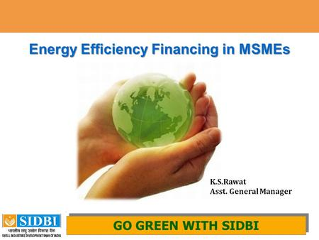 Energy Efficiency Financing <strong>in</strong> MSMEs