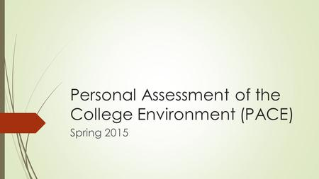 Personal Assessment of the College Environment (PACE)