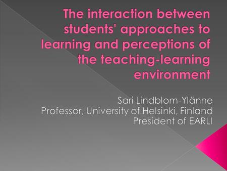  Evidence of the relationship between approaches to learning and experiences of the teaching-learning environment at the group level › Quantitative studies.