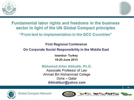 "1 Fundamental labor rights and freedoms in the business sector in light of the UN Global Compact principles ""From text to implementation in the GCC Countries"""