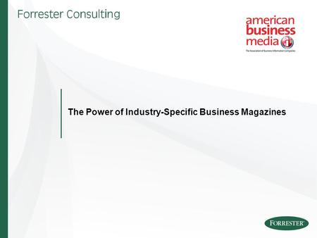 The Power of Industry-Specific Business Magazines.