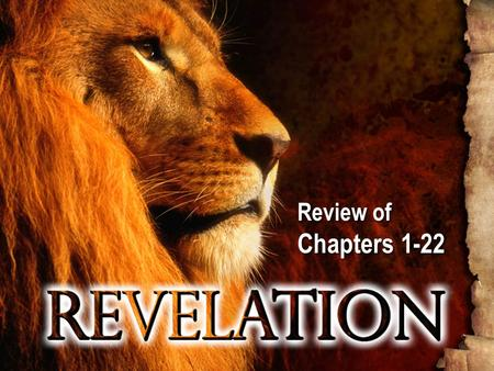 Review of Chapters 1-22 Review of Chapters 1-22. Outline Introduction – Chapters 1-3 The Things to Come, First Series of Visions: The Seals and Trumpets.