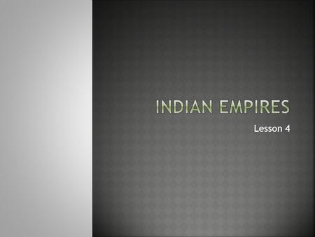 Indian Empires Lesson 4.