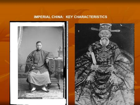 "IMPERIAL CHINA: KEY CHARACTERISTICS. Han dynasty [206 BCE-220 CE] China's ""classical age"" Confucianism became the basis of educational system Confucianism."