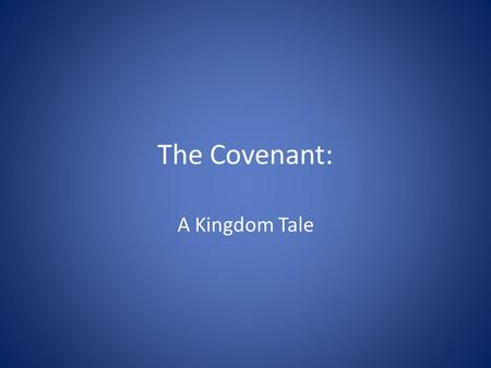 "The Covenant: A Kingdom Tale. Luke 24 25 He said to them, ""How foolish you are, and how slow to believe all that the prophets have spoken! 26 Did not."