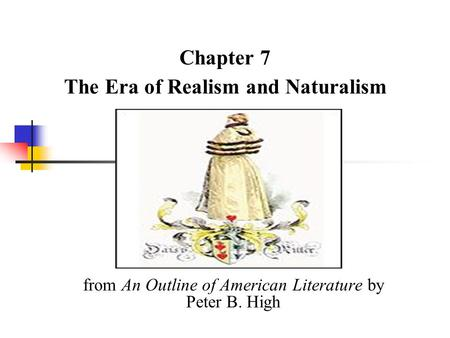 Chapter 7 The Era of Realism and Naturalism