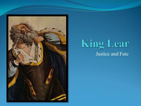 King Lear Justice and Fate.