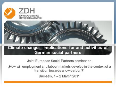 "Climate change – implications for and activities of German social partners Joint European Social Partners seminar on ""How will employment and labour markets."