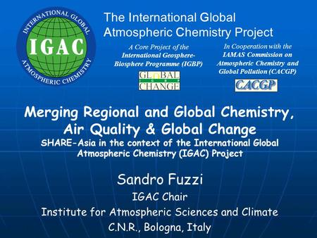 In Cooperation with the IAMAS Commission on Atmospheric Chemistry and Global Pollution (CACGP) The International Global Atmospheric Chemistry Project A.