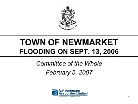 1 TOWN OF NEWMARKET FLOODING ON SEPT. 13, 2006 Committee of the Whole February 5, 2007.