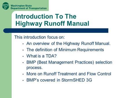 Introduction To The Highway Runoff Manual This introduction focus on: An overview of the Highway Runoff Manual. The definition of Minimum Requirements.