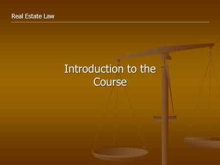Real Estate Law Introduction to the Course. Instructor Frederick L. (Rick) Hauck, Jr. Mailbox location: Newport Hall, 2nd Floor Mailroom Mailbox location: