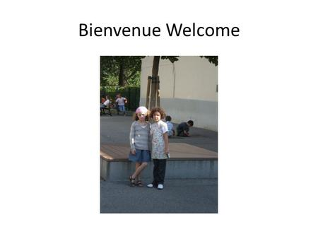 Bienvenue Welcome. Notre école Our school 9elementary classrooms 4 nursery classrooms.