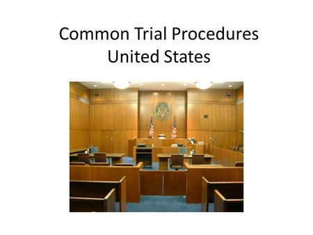 Common Trial Procedures United States. Opening Statements.