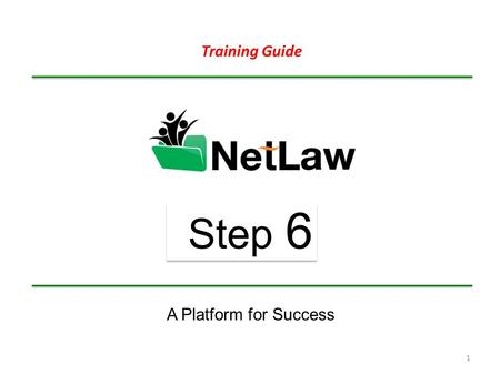 Training Guide Step 6 A Platform for Success.
