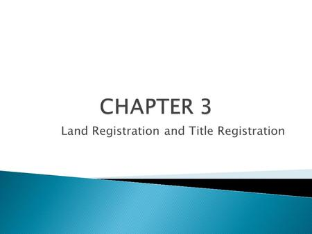 Land Registration and Title Registration.  There are two systems in place 1.Registry Act (Registry System) – old system 2.Land Titles Act (Land Titles.