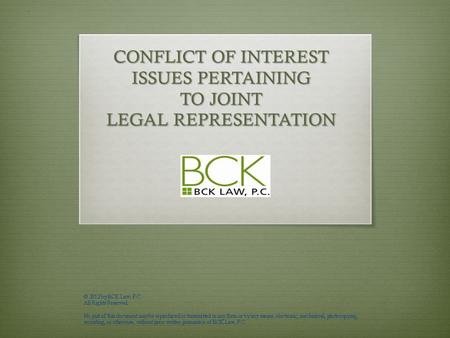 CONFLICT OF INTEREST ISSUES PERTAINING TO JOINT LEGAL REPRESENTATION.