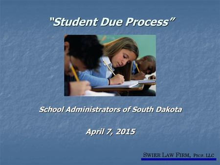 """Student Due Process"" School Administrators of South Dakota April 7, 2015."