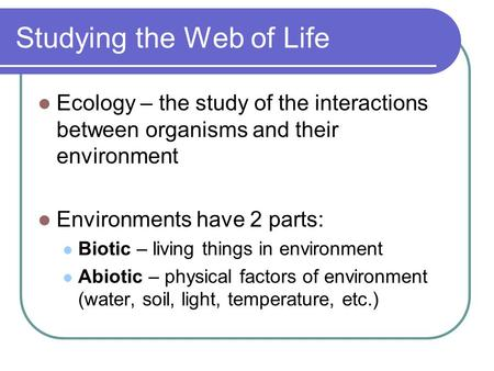 Studying the Web of Life