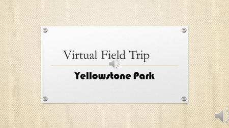 Virtual Field Trip Yellowstone Park Visiting the Airport.