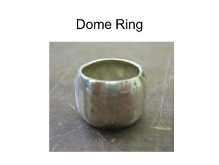 Dome Ring. Determine your ring size. Sizer should slide on easily but be hard to get off. A dash – means a half size.