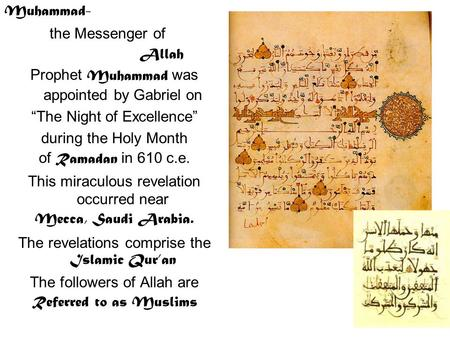 "Muhammad- the Messenger of Allah Prophet Muhammad was appointed by Gabriel on ""The Night of Excellence"" during the Holy Month of Ramadan in 610 c.e. This."