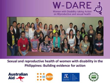 Sexual and reproductive health of women with disability in the Philippines: Building evidence for action.