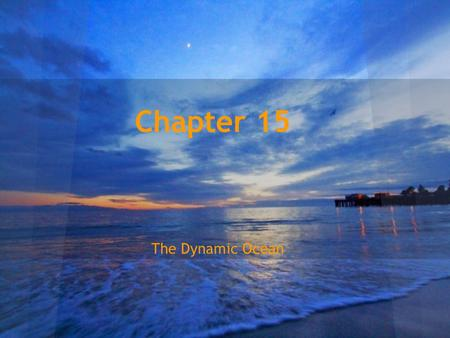 Chapter 15 The Dynamic Ocean.