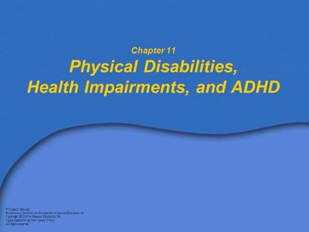 Chapter 11 Physical Disabilities, Health Impairments, and ADHD