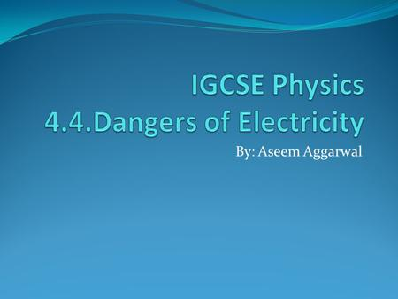 By: Aseem Aggarwal. Causes of Electrocution Fatalities Contact with Overhead Power lines Contact with Live Circuits Poorly Maintained Extension Cords.
