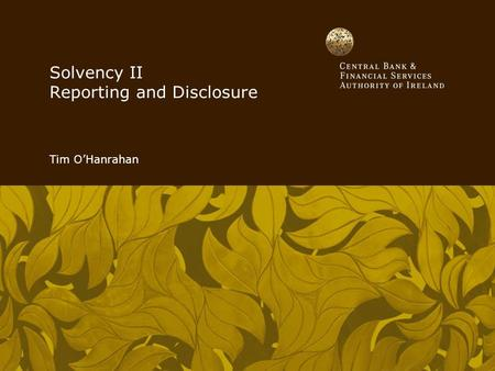 Solvency II Reporting and Disclosure